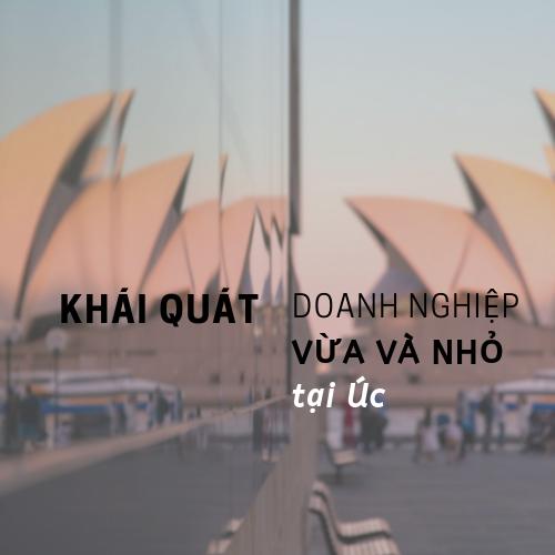 khai-quat-ve-doanh-nghiep-vua-va-nho-tai-uc
