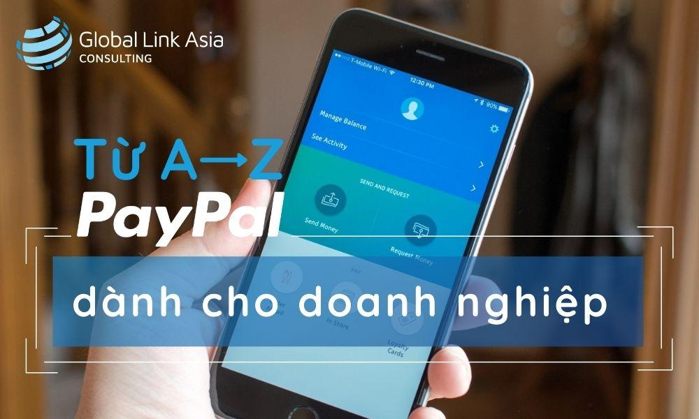 Từ A-Z PayPal dành cho doanh nghiệp