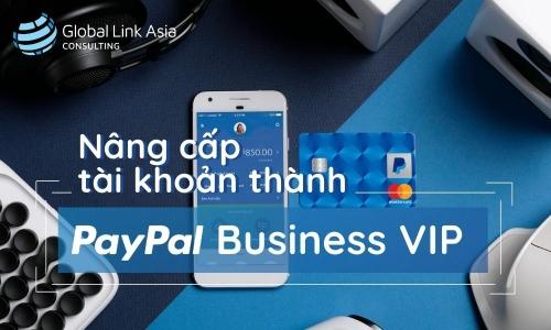 Nâng cấp tài khoản thành PayPal Business VIP