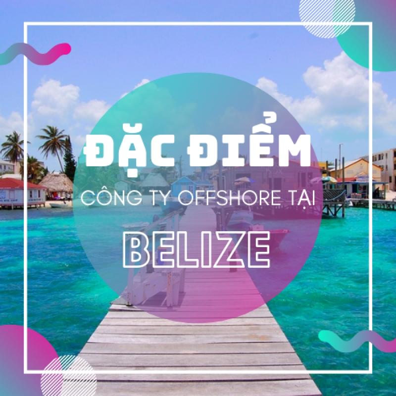 Đặc điểm công ty offshore tại Belize