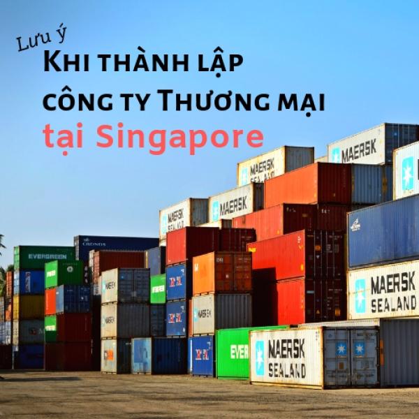 Những điều doanh nghiệp cần lưu ý khi thành lập công ty Thương mại tại Singapore