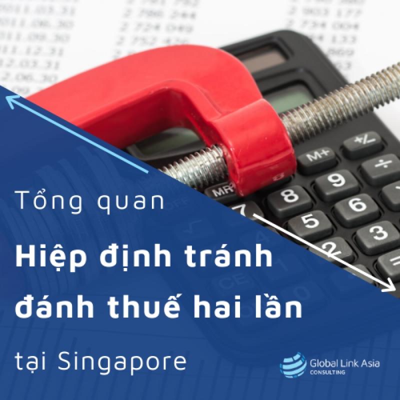 Tổng quan Hiệp định tránh đánh thuế hai lần tại Singapore