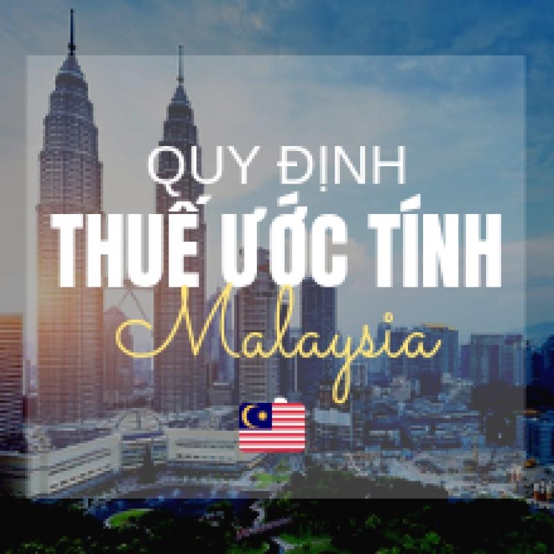 Quy định về thuế ước tính ở Malaysia
