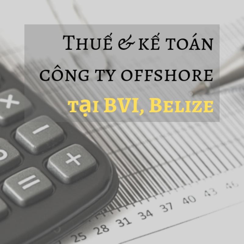 Dịch vụ kế toán cho công ty offshore tại BVI, Belize