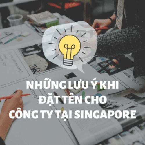 Những lưu ý khi đặt tên cho công ty tại Singapore