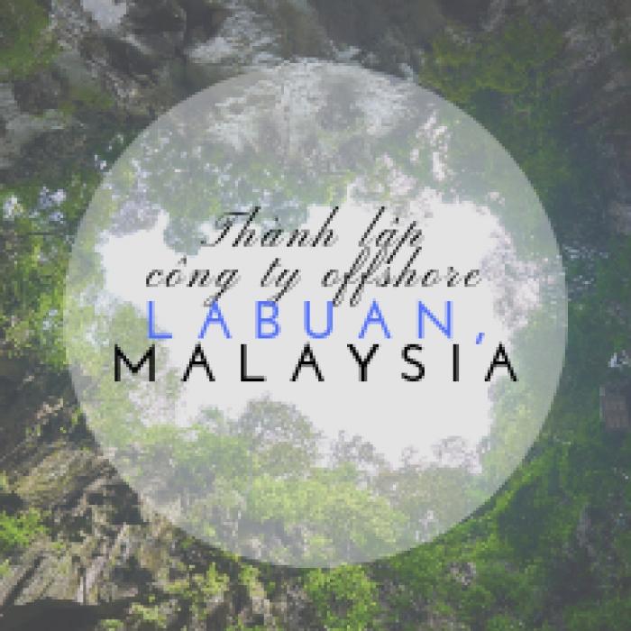 Thành lập công ty offshore tại Labuan (Malaysia)