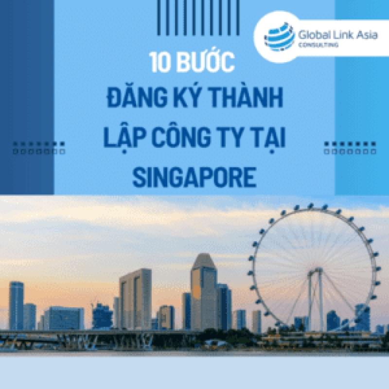 10 Bước đăng ký thành lập công ty tại Singapore